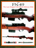 Book FN-49 The last elegant old world military rifle, Fabrique Nationale, FN, Browning, herstal, dieudonne saive, john browning, fn49 safn afn rifle fn 1949 rifle